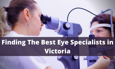 Finding The Best Eye Specialists in Victoria