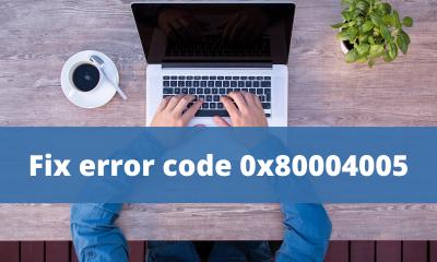 Fix error code 0x80004005