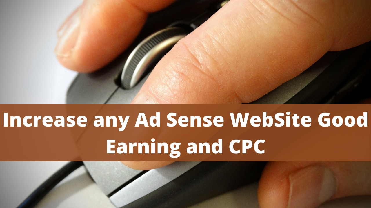 Increase any Ad Sense WebSite Good Earning and CPC